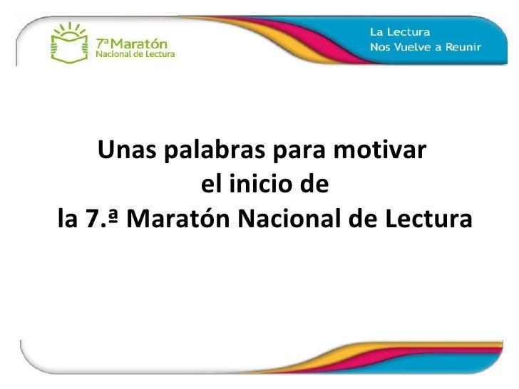Unas palabras para motivar  el inicio de la 7.ª Maratón Nacional de Lectura