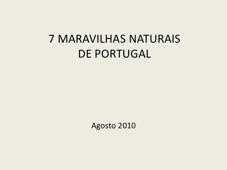7 MARAVILHAS NATURAIS    DE PORTUGAL      Agosto 2010