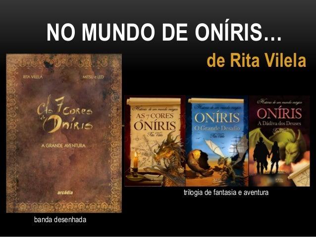 NO MUNDO DE ONÍRIS… de Rita Vilela banda desenhada trilogia de fantasia e aventura