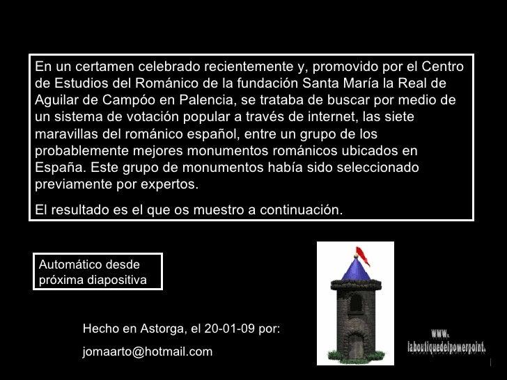 En un certamen celebrado recientemente y, promovido por el Centro de Estudios del Románico de la fundación Santa María la ...