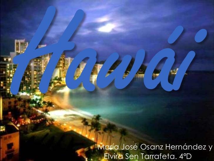 Hawái<br />María José Osanz Hernández y Elvira Sen Tarrafeta. 4ºD<br />