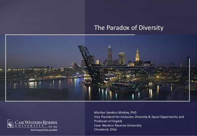 {The Paradox of DiversityMarilyn Sanders Mobley, PhDVice President for Inclusion, Diversity & Equal Opportunity andProfess...