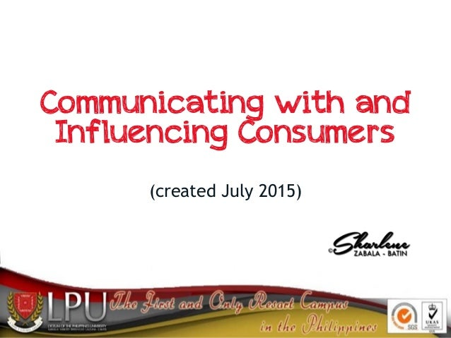 Communicating with and Influencing Consumers (created July 2015)