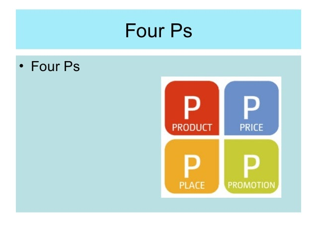 Four Ps • Four Ps