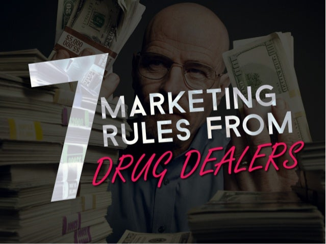 7 marketing rules from drug dealers