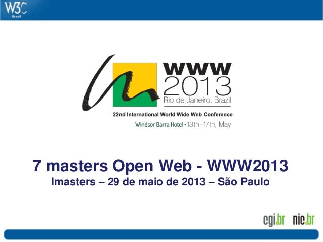 7 masters Open Web - WWW2013 Imasters – 29 de maio de 2013 – São Paulo
