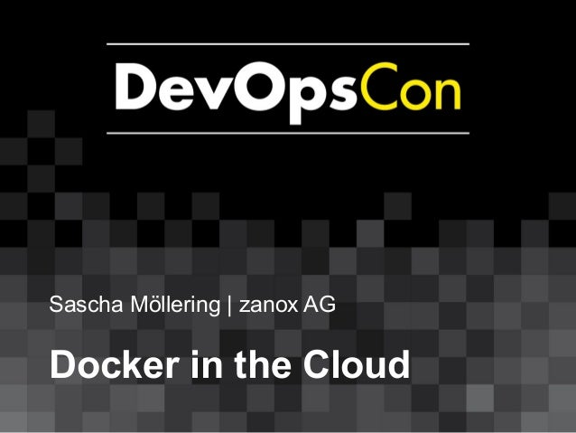 Sascha Möllering | zanox AG Docker in the Cloud