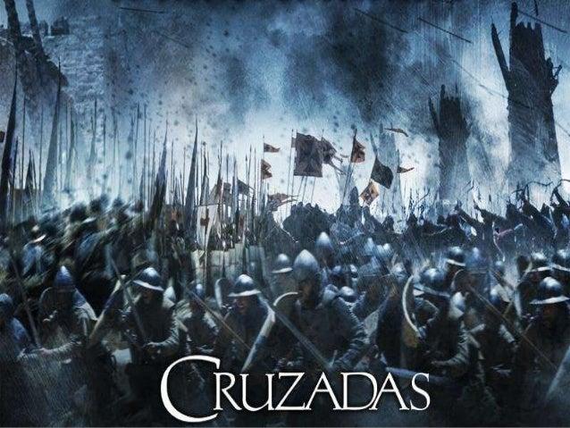 Las Cruzadas: Siglo XI - XIII Turcos             Bagdag,Seleúcidas           Siria y                   Jerusalén