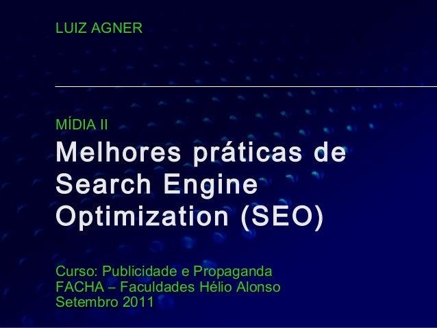 Melhores práticas de Search Engine Optimization (SEO) Curso: Publicidade e PropagandaCurso: Publicidade e Propaganda FACHA...
