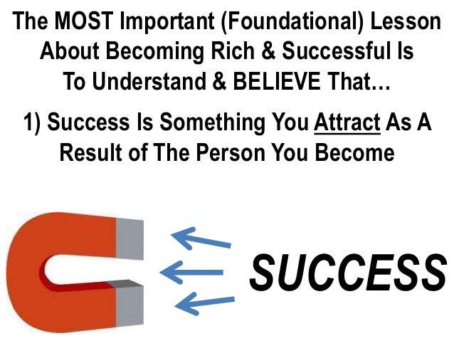 """being successful in my life You see, personal success comes in many different forms and your concept of being a success might not be the same as mine if you want to be successful in your life, then the very first thing you should do is to take the time to decide exactly what """"success"""" means to you."""
