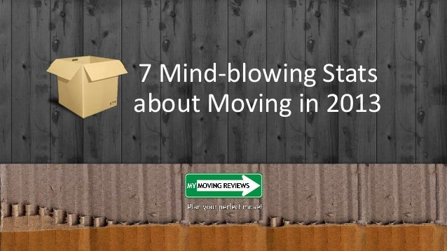 7 Mind-blowing Stats about Moving in 2013