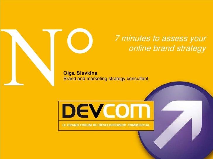 N°                         7 minutes to assess your                            online brand strategy   O lga Slavkina  Bra...