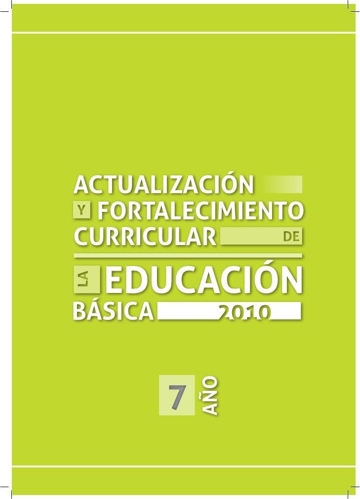 ACTUALIZACIÓN  FORTALECIMIENTOCURRICULAR  EDUCACIÓNBÁSICA         7             AÑO
