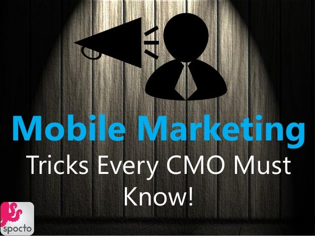 Mobile Marketing Tricks Every CMO Must Know!