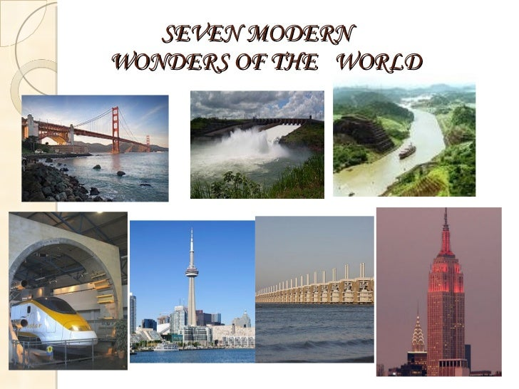 7 Modern Wonders Of The Worldgood Presentation