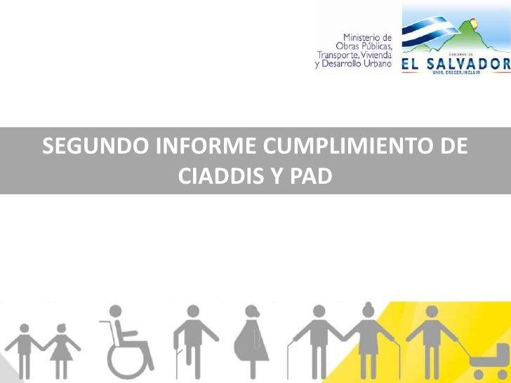 SEGUNDO INFORME CUMPLIMIENTO DE          CIADDIS Y PAD