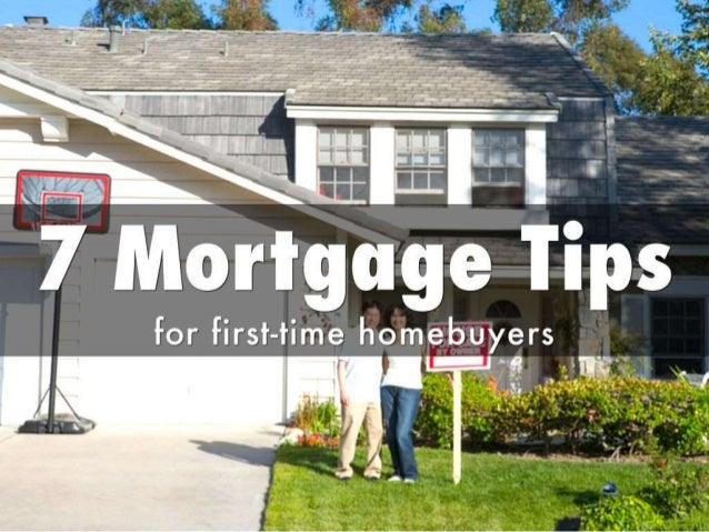 7 Mortgage Tips for First-Time Homebuyers