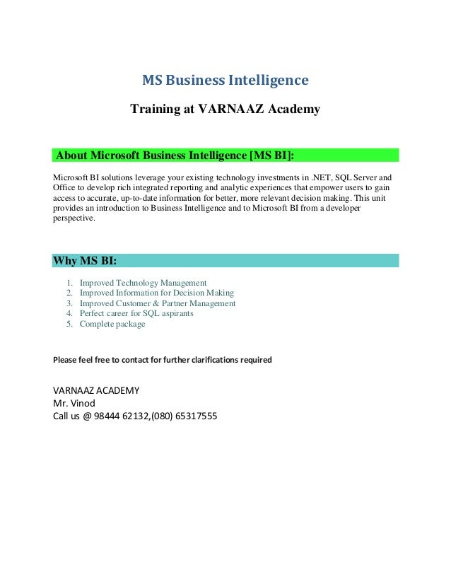 MS Business Intelligence Training at VARNAAZ Academy About Microsoft Business Intelligence [MS BI]: Microsoft BI solutions...
