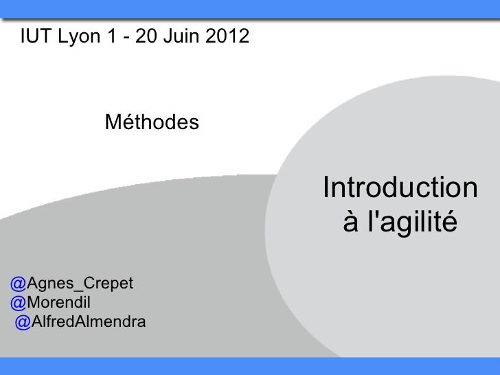 IUT Lyon 1 - 20 Juin 2012          Méthodes                             Introduction                               à lagil...