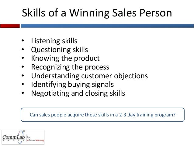 training sales person Sales skills: 18 skills every salesperson should master  when a salesperson understands the buyer, they can engage in what's called buyer-responsive selling the .