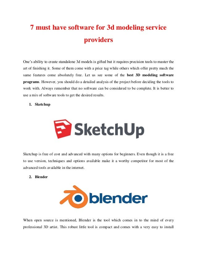 7 must have software for 3d modeling service providers One's ability to create standalone 3d models is gifted but it requi...