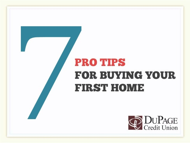 PRO TIPS FOR BUYING YOUR FIRST HOME