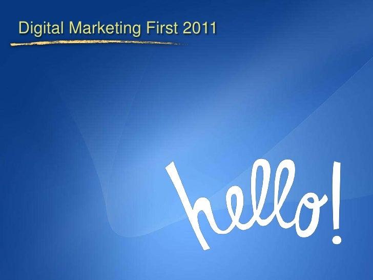 Digital Marketing First 2011<br />