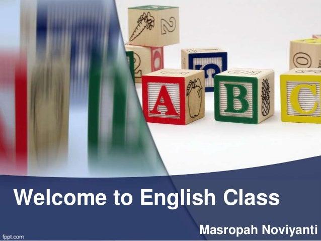 Welcome to English ClassMasropah Noviyanti