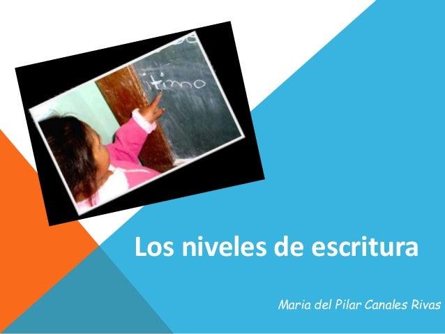 Maria del Pilar Canales Rivas Los niveles de escritura