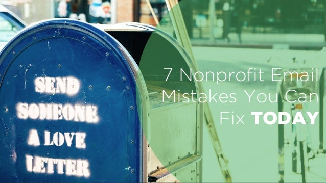 7 Nonprofit Email Mistakes You Can Fix TODAY