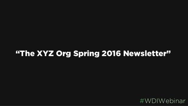 """""""The XYZ Org Spring 2016 Newsletter"""" #WDIWebinar"""