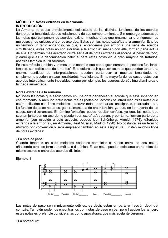 MÓDULO 7. Notas extrañas en la armonía... INTRODUCCIÓN La Armonía se ocupa principalmente del estudio de las distintas fun...
