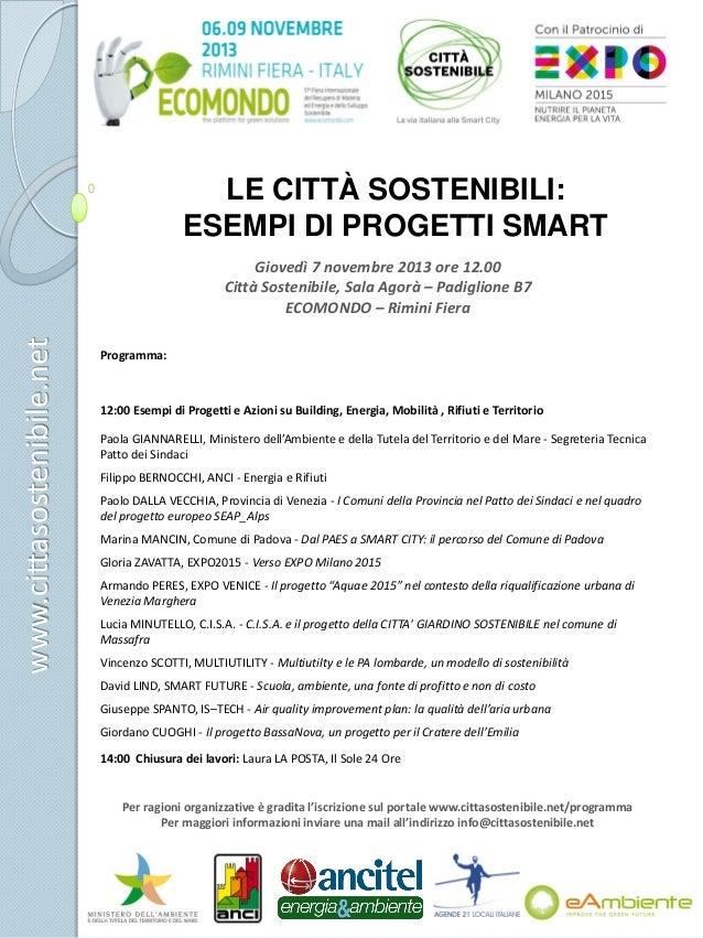 LE CITTÀ SOSTENIBILI: ESEMPI DI PROGETTI SMART  www.cittasostenibile.net  Giovedì 7 novembre 2013 ore 12.00 Città Sostenib...