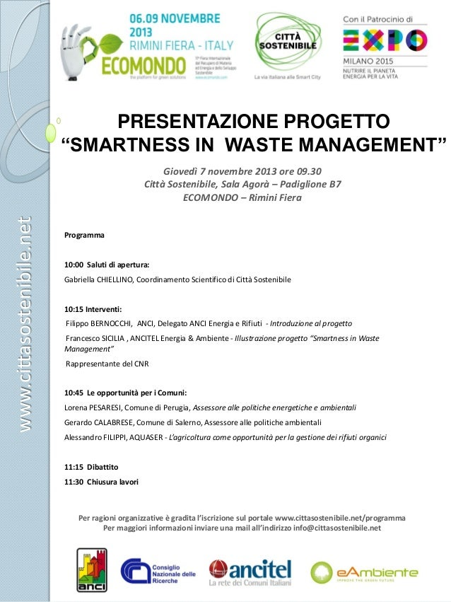 """PRESENTAZIONE PROGETTO """"SMARTNESS IN WASTE MANAGEMENT""""  www.cittasostenibile.net  Giovedì 7 novembre 2013 ore 09.30 Città ..."""