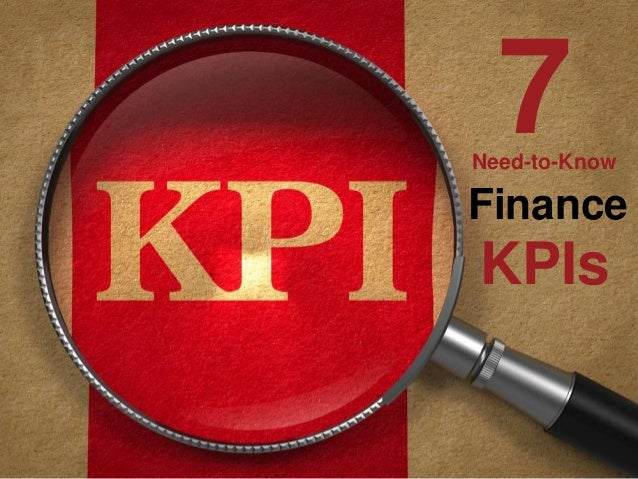 Everyone  Should Know  The  Finan7cial  Need-to-Know  Finance  KPIs