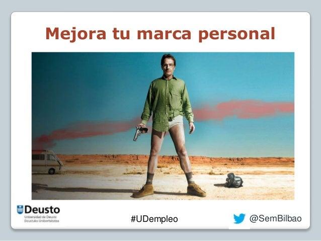 Mejora tu marca personal  #UDempleo @SemBilbao