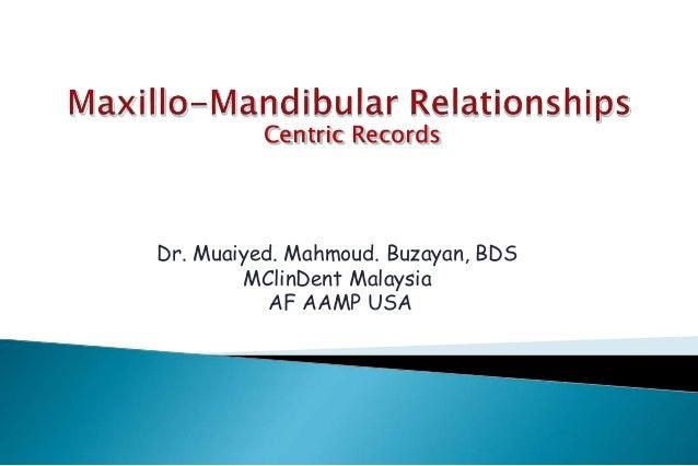 Centric Records Dr. Muaiyed. Mahmoud. Buzayan, BDS MClinDent Malaysia AF AAMP USA