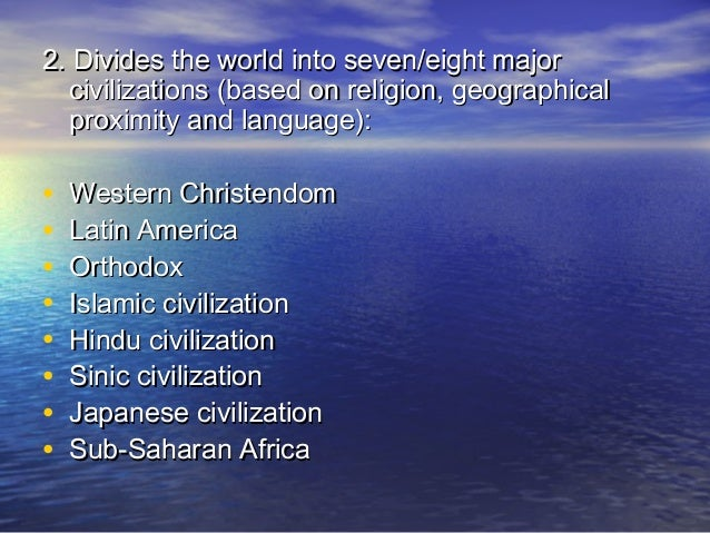 major world civilization Let us remember our great and glorious heritage by briefly surveying what islam has already contributed to the world's civilization, education, culture and to scientific development unlike christianity where religion and science are two separate elements, the study of science has always been.