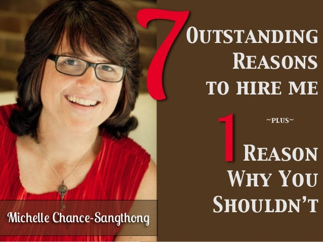 Michelle Chance-Sangthong Outstanding Reasons to hire me Reason Why You Shouldn't 7 1 ~plus~