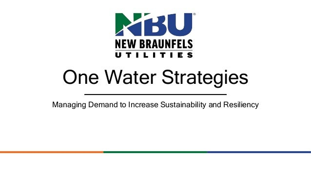 One Water Strategies Managing Demand to Increase Sustainability and Resiliency