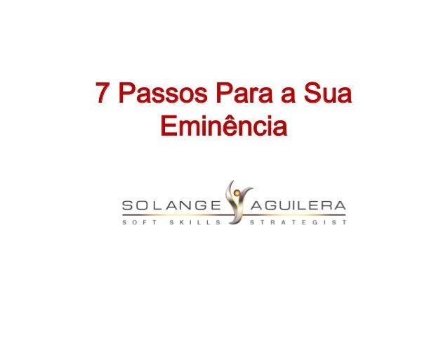 7 Passos Para a Sua Eminência