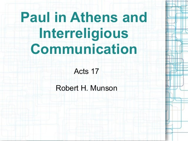 Paul in Athens and Interreligious Communication Acts 17 Robert H. Munson