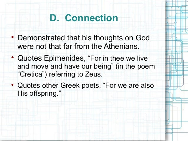"""D. Connection  Demonstrated that his thoughts on God were not that far from the Athenians.  Quotes Epimenides, """"For in t..."""