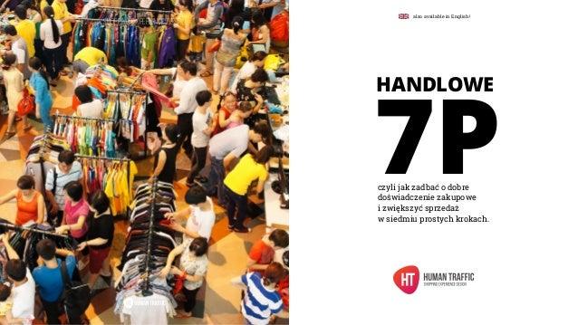czyli jak zadbać o dobre doświadczenie zakupowe i zwiększyć sprzedaż w siedmiu prostych krokach. 7P HANDLOWE SHOPPING EXPE...