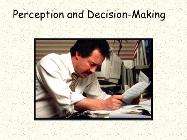 Perception and Decision-Making