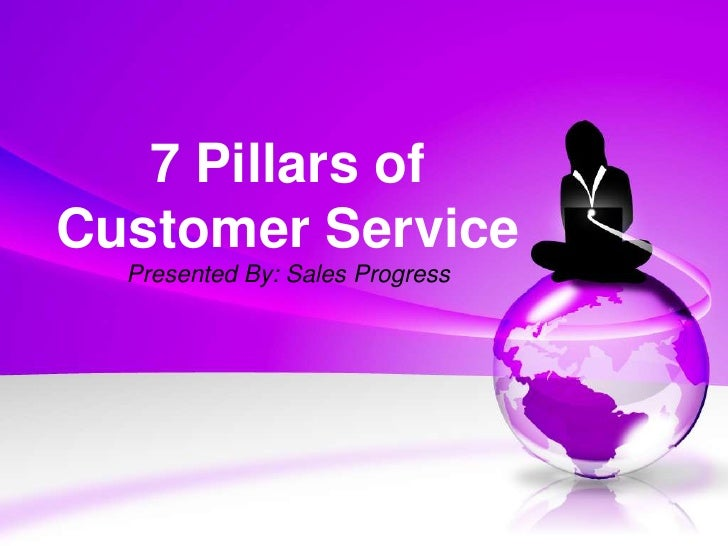 7 Pillars of Customer Service<br />Presented By: Sales Progress<br />