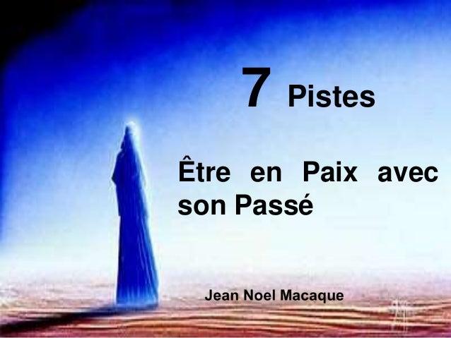 7 Pistes Être en Paix avec son Passé