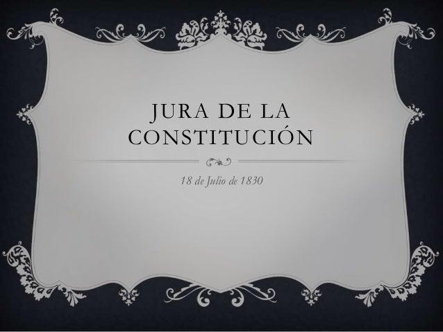 JURA DE LA CONSTITUCIÓN 18 de Julio de 1830