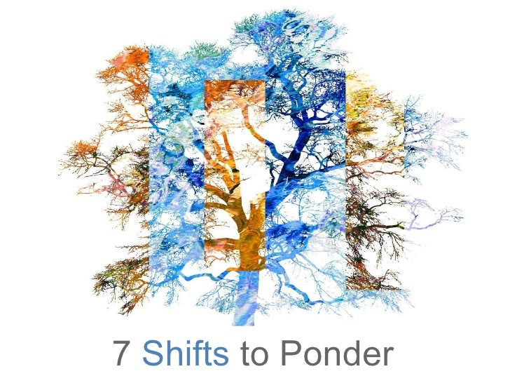 7  Shifts  to Ponder