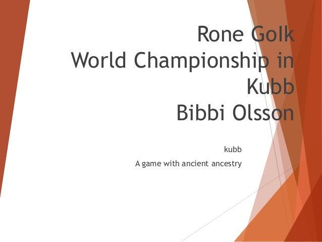 Rone GoIk World Championship in Kubb Bibbi Olsson kubb A game with ancient ancestry